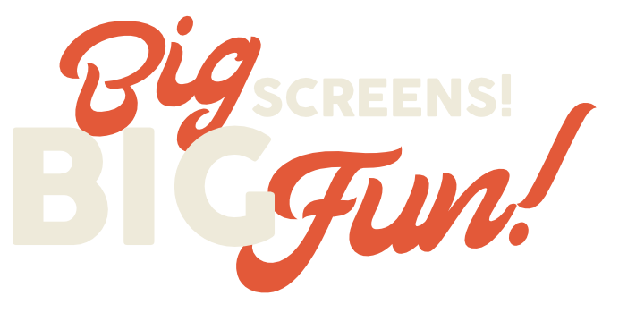 Big Screens Big Fun Homepage Banner